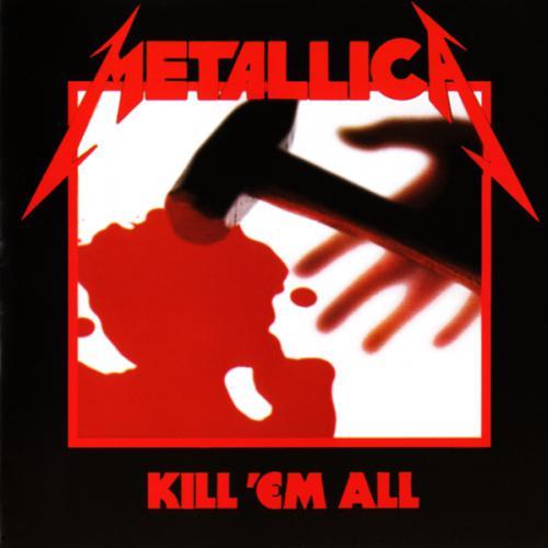 Metallica - Kill 'Em All (1983)