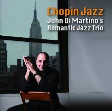 John Di Martino's Romantic Jazz Trio - Chopin Jazz (2010)
