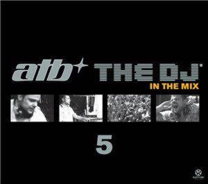 ATB - THE DJ IN THE MIX 5 /2 CD/