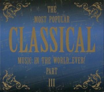 Сборник - The Most Popular Classical music in the world…ever! Part III (2CD, Digipak)