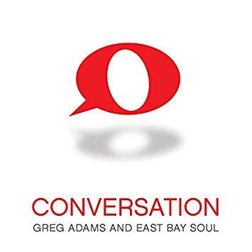 Greg Adams & East Bay Soul - Conversation (2018)