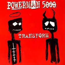 Powerman 5000 - Transform (2003)