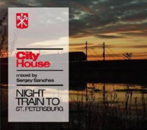 CITY HOUSE - NIGHT TRAIN TO ST. PETERSBURG  —  mixed by Sergey San