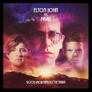 Elton John vs Pnau - Good Morning To The Night (2012)