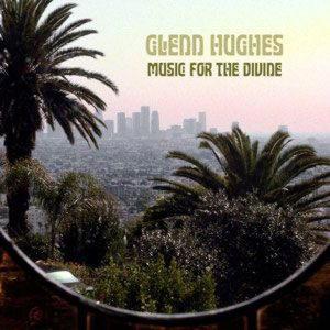 GLENN HUGHES - MUSIC FOR THE DIVINE