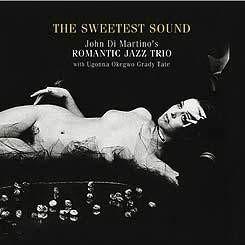 John Di Martino's Romantic Jazz Trio - The Sweetest Sound (2004)