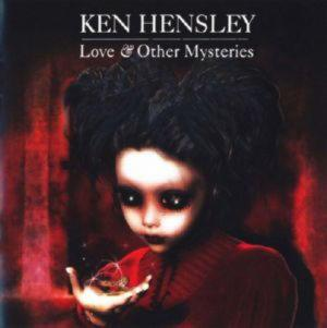 Ken Hensley (Uriah Heep) - Love & Other Mysteries