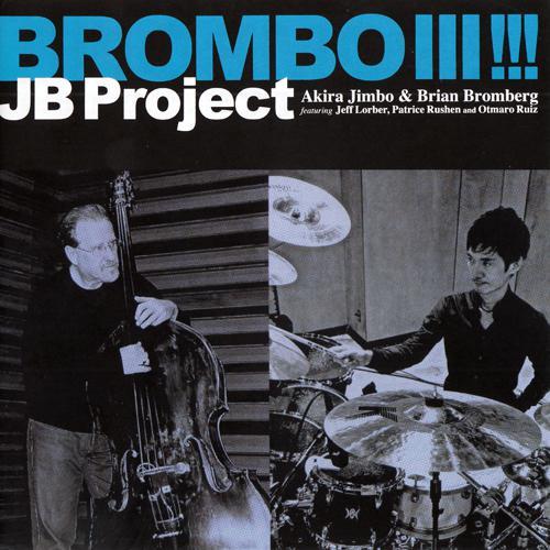 JB Project (Akira Jimbo & Brian Bromberg) - Brombo III !!! (2017)