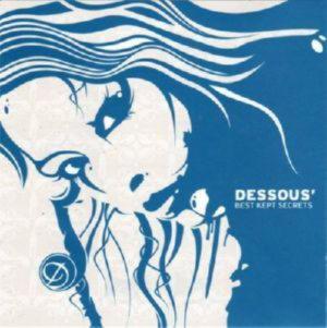 DESSOUS - BEST KEPT SECRETS /2 CD/