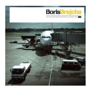 Brejcha Boris - Die Maschinen Kontrollieren Uns
