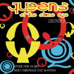 Queens of the Stone Age - Over The Years And Through The Woods (