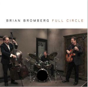 Brian Bromberg - Full Circle (2016)