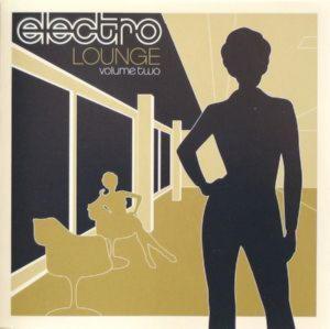 ELECTRO LOUNGE - VOLUME TWO