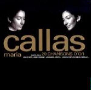 Maria Callas - 20 Chansons D'Or