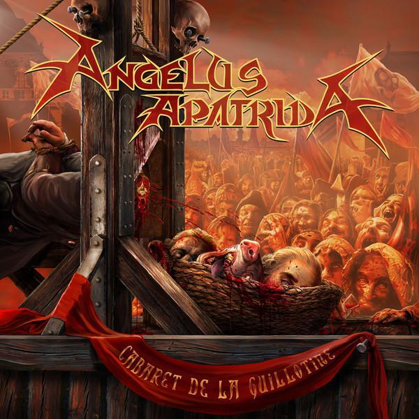 Angelus Apatrida - Cabaret De La Guillotine (2018)
