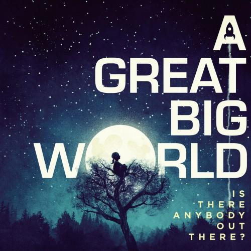 A Great Big World - Is There Anybody Out There? (2014)