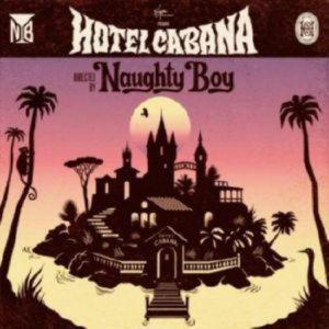Naughty Boy - Hotel Cabana (2013)