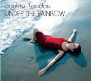 Pauline London - Under The Rainbow