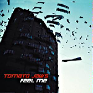 Tomato Jaws - Feel Me (Digi-Pack)