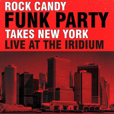 Rock Candy Funk Party - Takes New York Live at the Iridium (2CD, 2014)