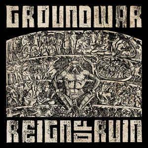 Groundwar - Reign Of Ruin (2013)