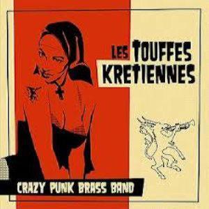 LES TOUFFES KRETIENNES - CRAZY PUNK BRASS BAND