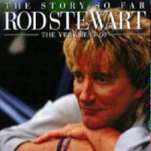 Rod Stewart - The Story So Far (Best Of) 2cd