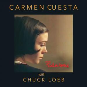 Carmen Cuesta with Chuck Loeb - Palabras (2017)