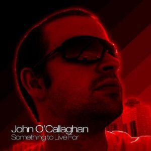 JOHN O'CALLAGHAN - SOMETHING TO LIVE FOR (2 cd)