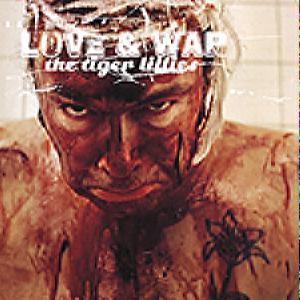 Tiger Lillies, The - Love & War