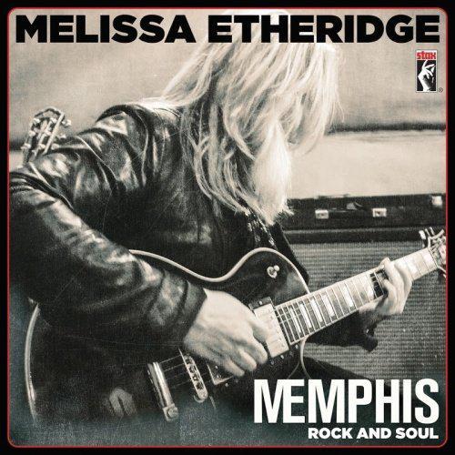 Melissa Etheridge - Memphis Rock And Soul (2016)
