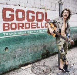 Gogol Bordello - Transcontinental Hustle