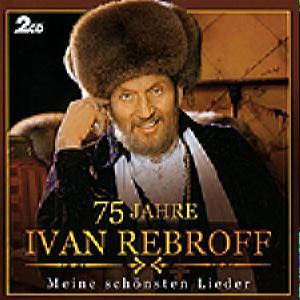 Rebroff Ivan - 75 Jahre (Miene Schonsten Lieder) /2 Cd/