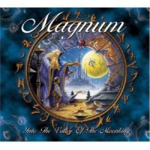 MAGNUM - INTO THE VALLEY OF THE MOONKING