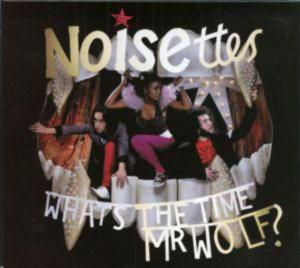 Noisettes - What's The Time Mr. Wolf? (2007)