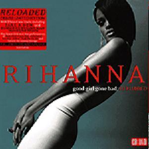 Rihanna - Good Girl Gone Bad: Reloaded /Cd+Dvd/ (Digi-Pack)