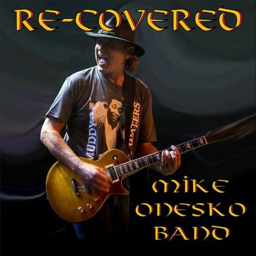 Mike Onesko Band - Re-Covered (2017)