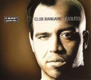 CLUB BANGAHS - HEADLESS