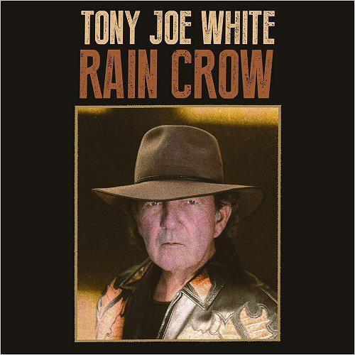 Tony Joe White - Rain Crow (2016)