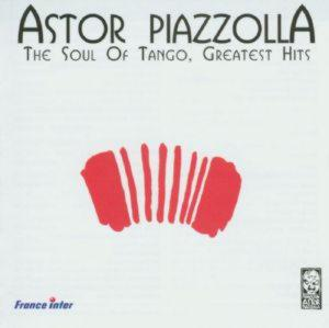 Astor Piazzolla - Soul Of Tango. Greatest Hits (2 Cd)