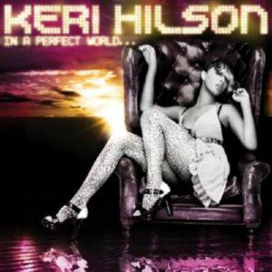 KERI HILSON - IN A PERFECT WORLD…