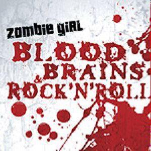 Zombie Girl - Blood, Brains & Rocknroll