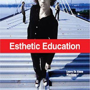 Esthetic Education - Machine/Leave Us Alone