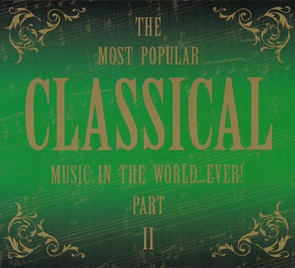 Сборник - The Most Popular Classical music in the world…ever! Part II (2CD, Digipak)