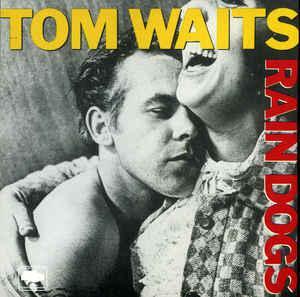 Tom Waits - Rain Dogs (2007)