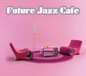 Future Jazz Cafe Cd 1 -