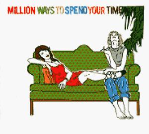 Сборник - Million Ways To Spend Your Time (digipack)