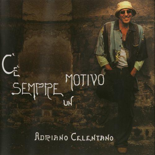 Adriano Celentano - Ce Sempre Un Motivo (2004)