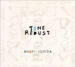 Naoki Ishida - Tone Redust (digipack)