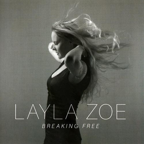 Layla Zoe - Breaking Free (2016)